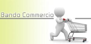 Immagine associata al documento: Bando Commercio: Pubblicata la Graduatoria Provvisoria