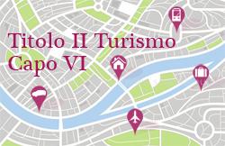 Immagine associata al documento: Scheda di Titolo II Turismo - Capo VI