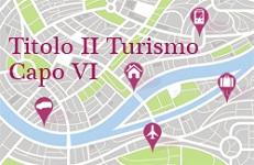 Immagine associata al documento: SCHEDA - Titolo II Turismo - Capo VI