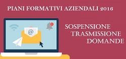 Immagine associata al documento: Piani Formativi Aziendali 2016 - sospensione trasmissione istanze